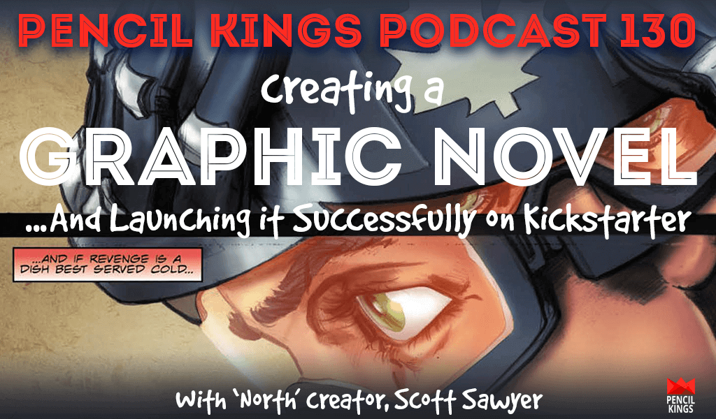 "PK 130: How to Create a Graphic Novel and Launch it Successfully on Kickstarter. Interview With ""North"" Creator, Scott Sawyer 2 pk 130 how to create a graphic novel pk podcast"