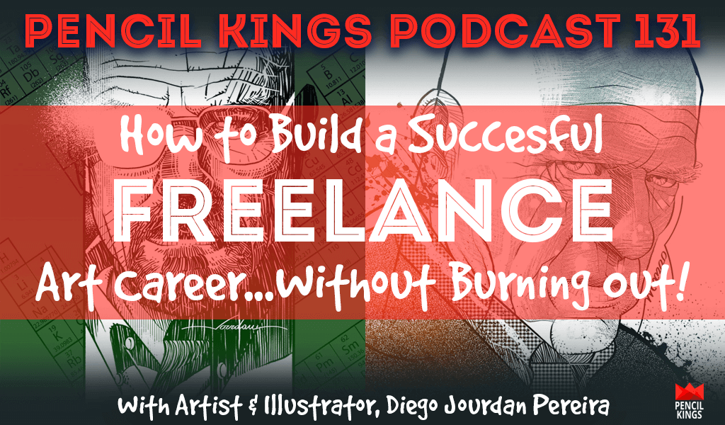 PK 131: How to Build a Successful Freelance Art Career Without Burning Out! Interview with Artist Diego Jourdan Pereira 2 pk 131 how to build a successful freelance art career pk podcast