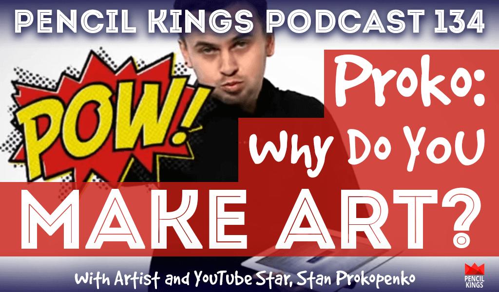 PK 134: Why do YOU make art? Interview With Famous YouTube Artist Stan Prokopenko, aka Proko 2 pk 134 why do you make art proko pk podcast
