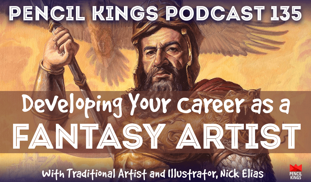 PK 135: How to Become a Fantasy Artist: Interview with Traditional Artist - Illustrator, Nick Elias 2 pk 135 how to become a fantasy artist nick elias pk podcast