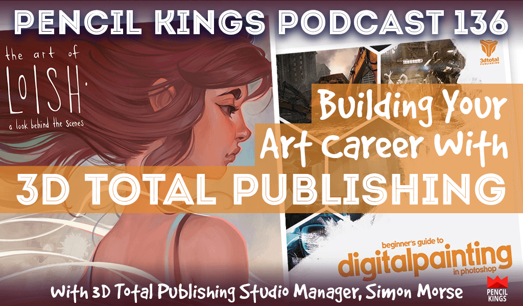 PK 136: Building Your Art Career With Simon Morse From 3D Total Publishing 2 pk 136 building your art career 3d total publishing pencil kings podcast