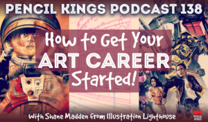 pk_138_how-to-get-your-art-career-started-pencil-kings-podcast 3 pk 138 how to get your art career started pencil kings podcast