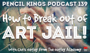 pk_139_how-to-break-out-of-art-jail-pencil-kings-podcast 3 pk 139 how to break out of art jail pencil kings podcast