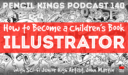 PK 140: How to Become a Children's Book Illustrator – Interview With John Martin