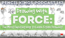 PK 142: Why Drawing With Force may be the Most Rewarding way to Learn Figure Drawing. Interview With Mike Mattesi