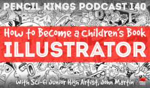 pk_140_how-to-become-a-childrens-book-illustrator-pencil-kings-podcast 3 pk 140 how to become a childrens book illustrator pencil kings podcast