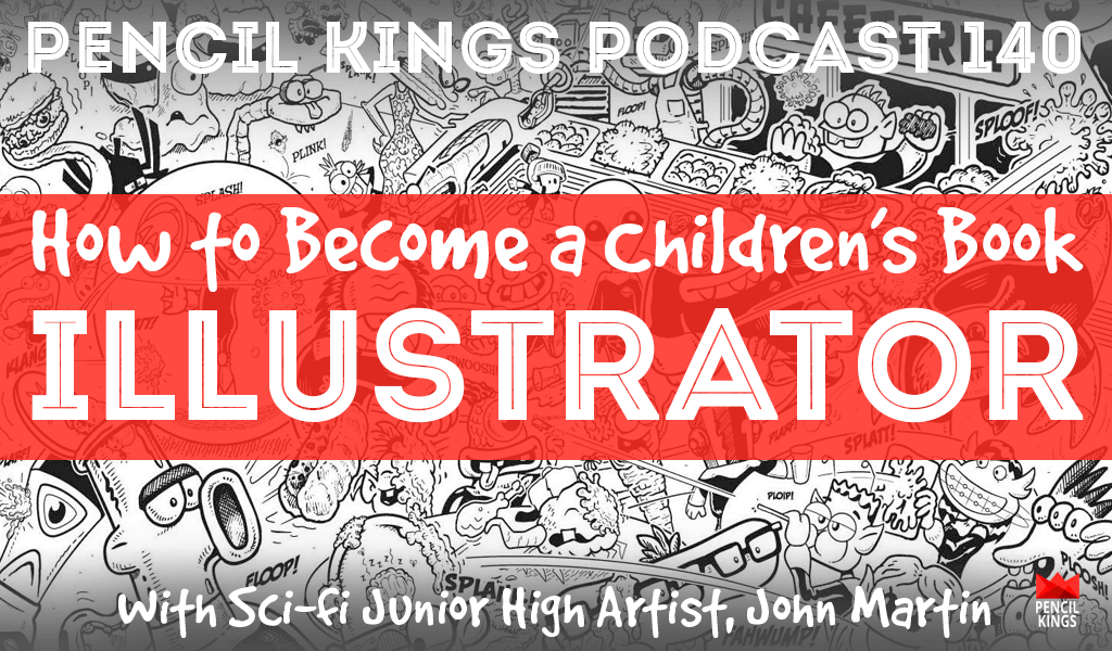 PK 140: How to Become a Children's Book Illustrator - Interview With John Martin 2 pk 140 how to become a childrens book illustrator pencil kings podcast