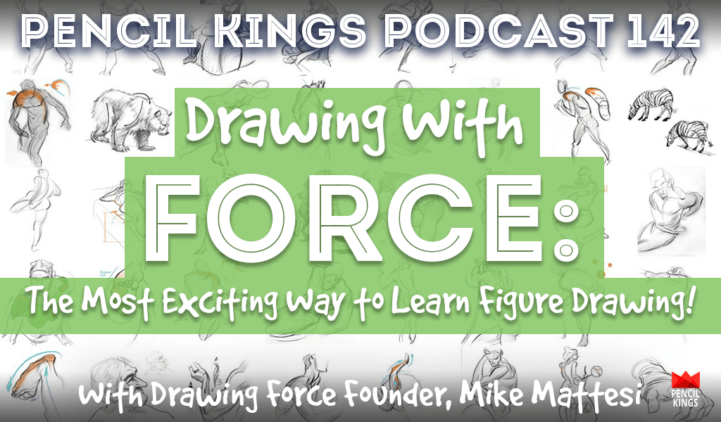PK 142: Why Drawing With Force may be the Most Rewarding way to Learn Figure Drawing. Interview With Mike Mattesi 2 pk 142 learn figure drawing drawing force pencil kings podcast