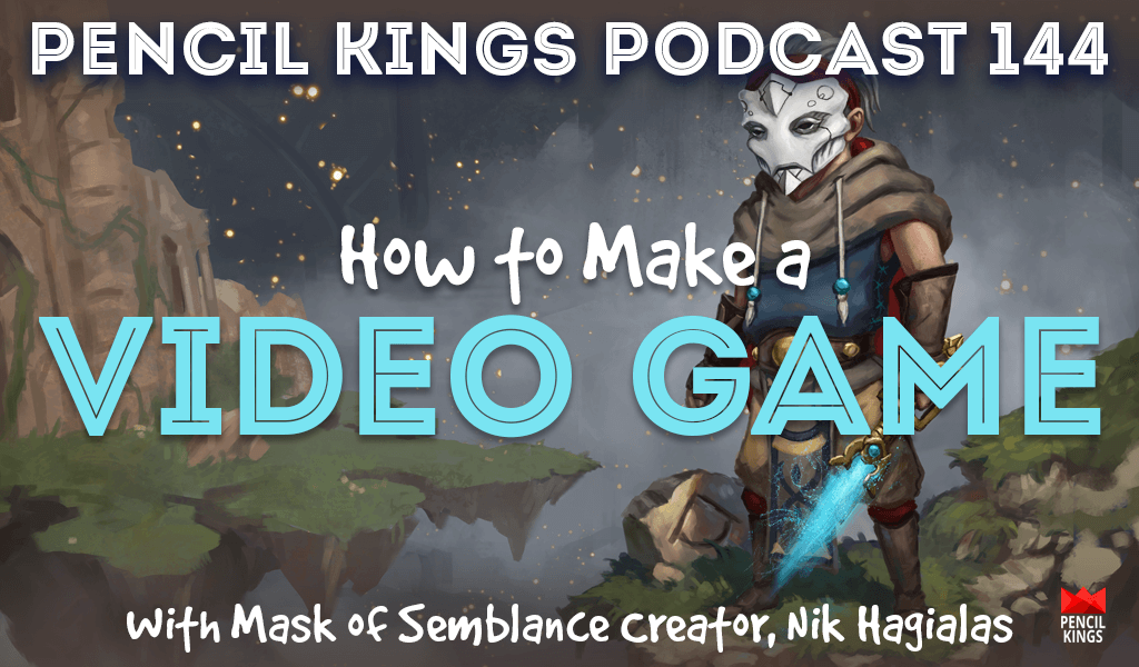 PK 144: Want to Know How to Make a Video Game? Start Here. Interview with Nik Hagialas, Mask of Semblance Creator. 2 pk 144 how to make a video game pencil kings podcast