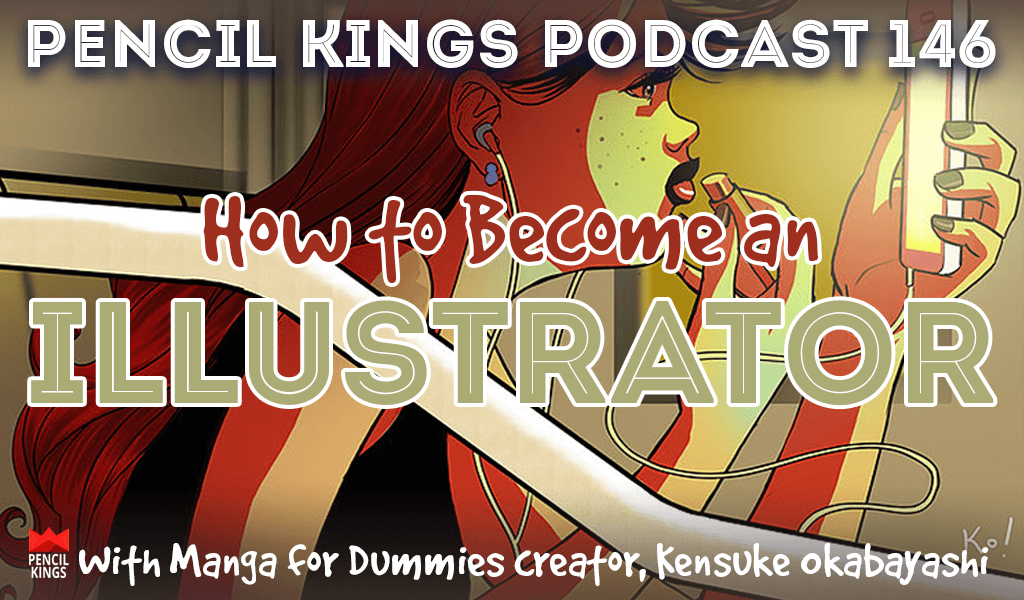 PK 146: How to Become an Illustrator. Interview with Artist and Manga for Dummies Creator, Kensuke Okabayashi. 2 pk 146 how to become an illustrator pencil kings podcast