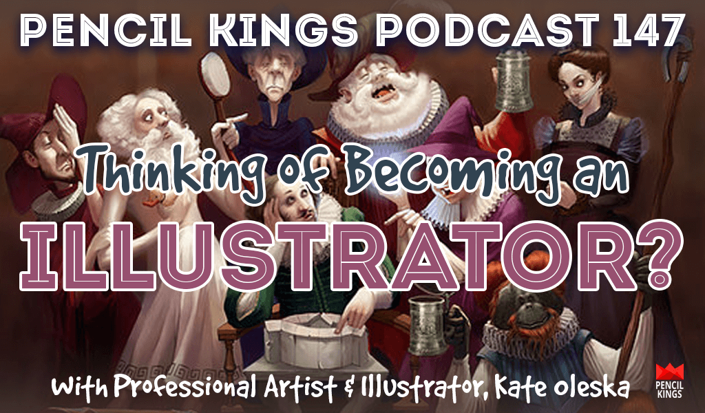 PK 147: Thinking of Becoming an Illustrator? How Artist, Kate Oleska, Switched Careers. 2 pk 147 becoming an illustrator pencil kings podcast