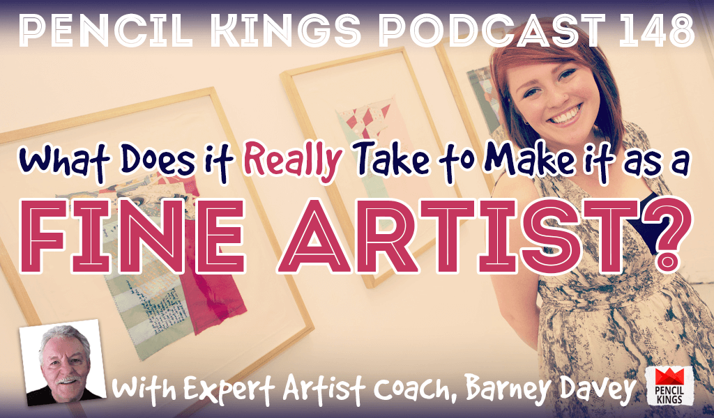 PK 148: What Does it Really Take to Make it as a Fine Artist? Interview With Art Industry Expert, Barney Davey. 2 pk 148 make it as a fine artist pencil kings podcast