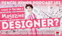 PK 152: Want to Become a Magazine Designer or Illustrator? How Katie Buckleitner landed her dream job at Cosmopolitan.