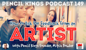 pk_149_how-to-ask-for-feedback-pencil-kings-podcast 3 pk 149 how to ask for feedback pencil kings podcast