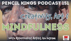pk_151_art-and-mindfulness-pencil-kings-podcast 1 pk 151 art and mindfulness pencil kings podcast