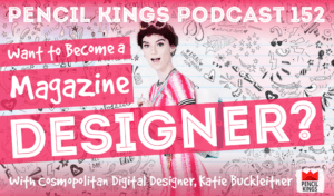 pk_152_become-a-magazine-designer-pencil-kings-podcast 1 pk 152 become a magazine designer pencil kings podcast