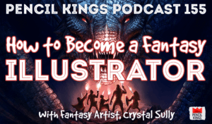 pk_155_how-to-become-a-fantasy-illustrator-pencil-kings-podcast 3 pk 155 how to become a fantasy illustrator pencil kings podcast