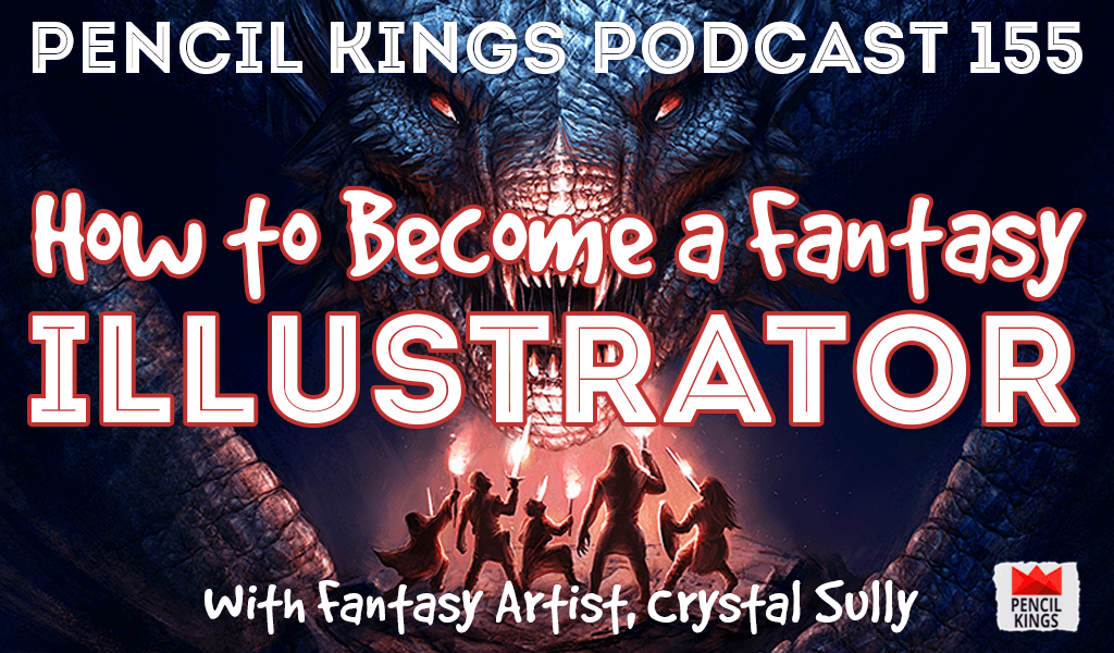PK 155: How to Become a Fantasy Illustrator. Interview With Fantasy Artist, Crystal Sully. 2 pk 155 how to become a fantasy illustrator pencil kings podcast