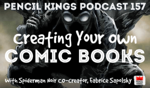 pk_157_creating-your-own-comic-books-pencil-kings-podcast 1 pk 157 creating your own comic books pencil kings podcast