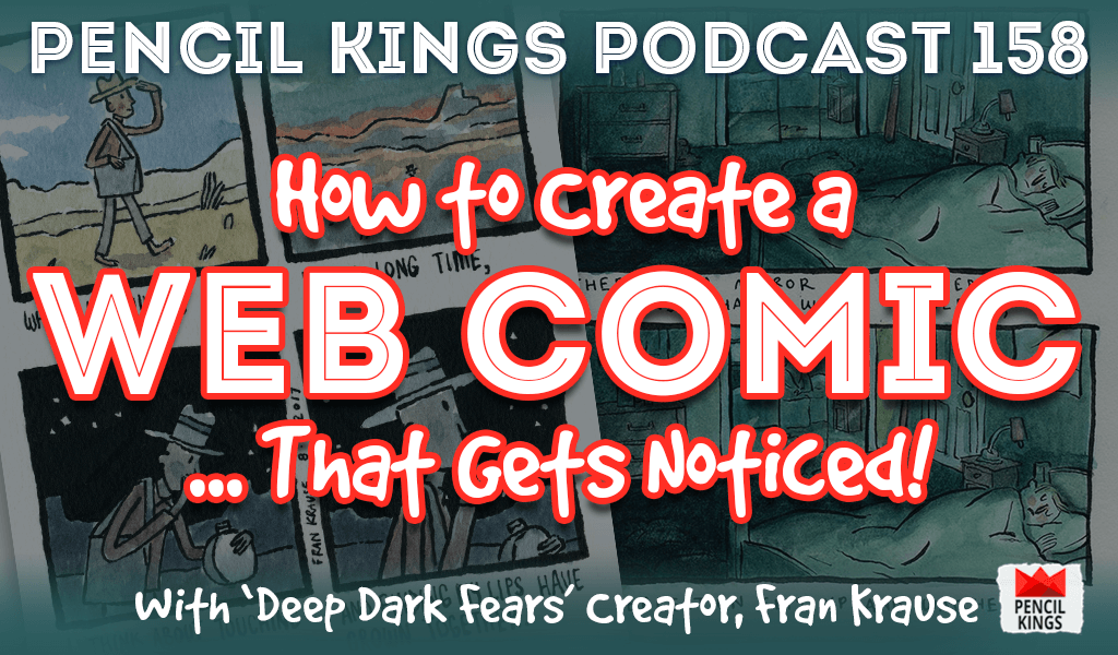 PK 158: How to Create a Webcomic…That Gets Noticed! Interview with 'Deep Dark Fears' Creator, Fran Krause 2 pk 158 how to create a web comic pencil kings podcast