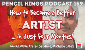 pk_159_how-to-become-a-better-artist-pencil-kings-podcast 3 pk 159 how to become a better artist pencil kings podcast