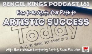 pk_161_artistic-success-sean-mccabe-pencil-kings-podcast 3 pk 161 artistic success sean mccabe pencil kings podcast