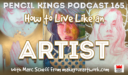 PK 165: How to Live Like an Artist…and Build a Successful Creative Career. Interview With Artist Marc Scheff from makeyourartwork.com