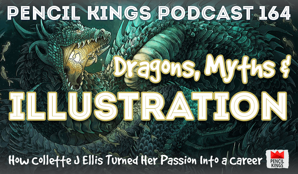 PK 164: Dragons, Myths and Illustration – How Collette J Ellis Turned Her Passion Into a Career 2 pk 164 collette j ellis illustration pencil kings podcast