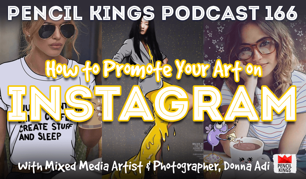 PK 166: How to Promote Your Art on Instagram.  Interview With Mixed Media Artist and Illustrator, Donna Adi. 2 pk 166 how to promote your art on instagram pencil kings podcast