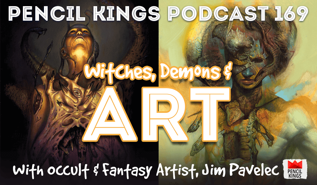 PK 169: Witches, Demons, and Art. Inside the Creative Mind of Occult and Fantasy Artist, Jim Pavelec. 8 pk 169 witches demons and art pencil kings podcast