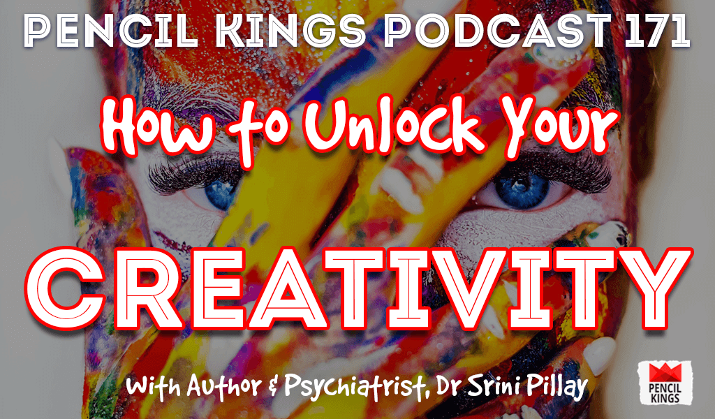 PK 171: How to Unlock Your Creativity With Simple Lifestyle Changes – Interview with Author and Psychiatrist, Dr Srini Pillay. 6 pk 171 how to unlock your creativity pencil kings podcast