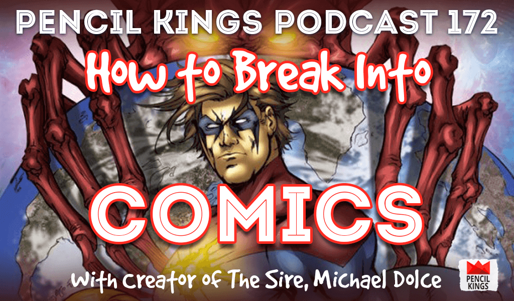 PK 172: How to Break Into Comics: Interview With Michael Dolce, Creator of The Sire. 5 pk 172 how to break into comics pencil kings podcast