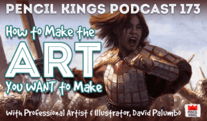 pk_173_how-to-make-the-art-you-want-to-make-pencil-kings-podcast 3 pk 173 how to make the art you want to make pencil kings podcast