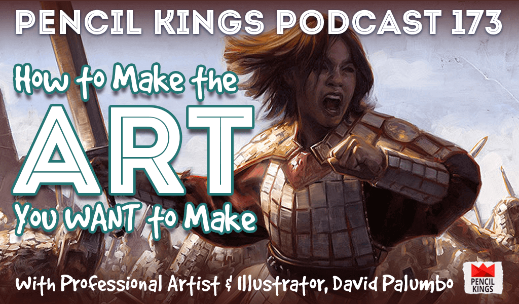 PK 173: How to Make the Art You Want to Make – Interview With Professional Artist and Illustrator, David Palumbo. 4 pk 173 how to make the art you want to make pencil kings podcast