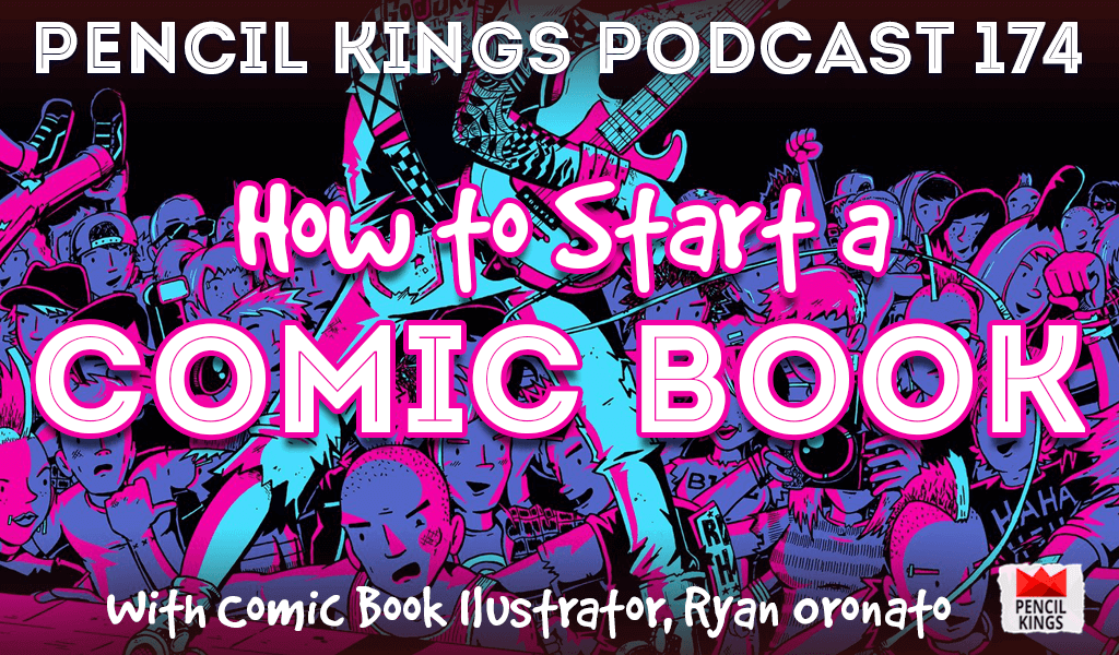 PK 174: How to Start a Comic Book – Interview With Comic Book Illustrator, Ryan Onorato. 2 pk 174 how to start a comic book pencil kings podcast