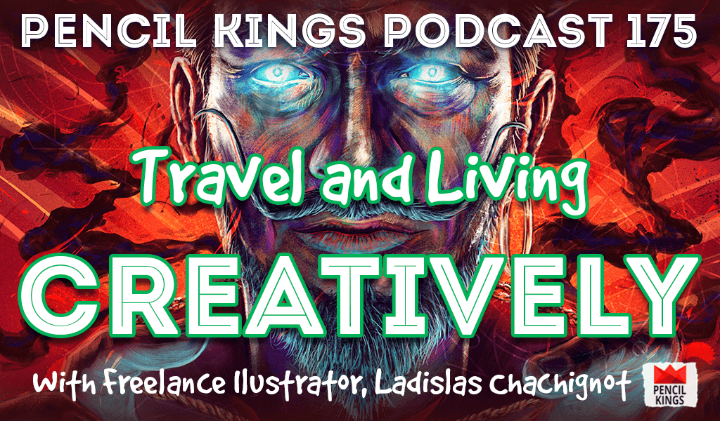 PK 175: Travel and Living Creatively – Interview With Freelance Illustrator, Ladislas Chachignot. 2 pk 175 travel and living creatively pencil kings podcast