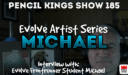 PK 185: What it really takes to make great art with Michael from Evolve
