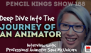 PK 188: Deep Dive into the Journey of an Animator
