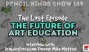 PK 189: The Future of Art Education with Mike Mattesi of DrawingForce.com