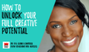 PK 193: How to Unlock Your Full Creative Potential