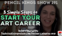 PK 191: 3 Simple Steps to Start Your Art Career