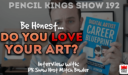 PK 192: Do you Love your art?