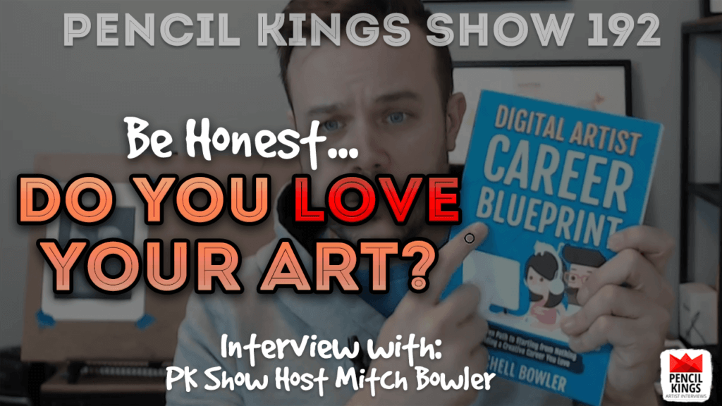 PK 192: Do you Love your art? 3 PK 192 Mitch Bowler1