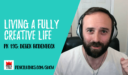 PK 195: Living a Fully Creative Life with Derek Rodenbeck