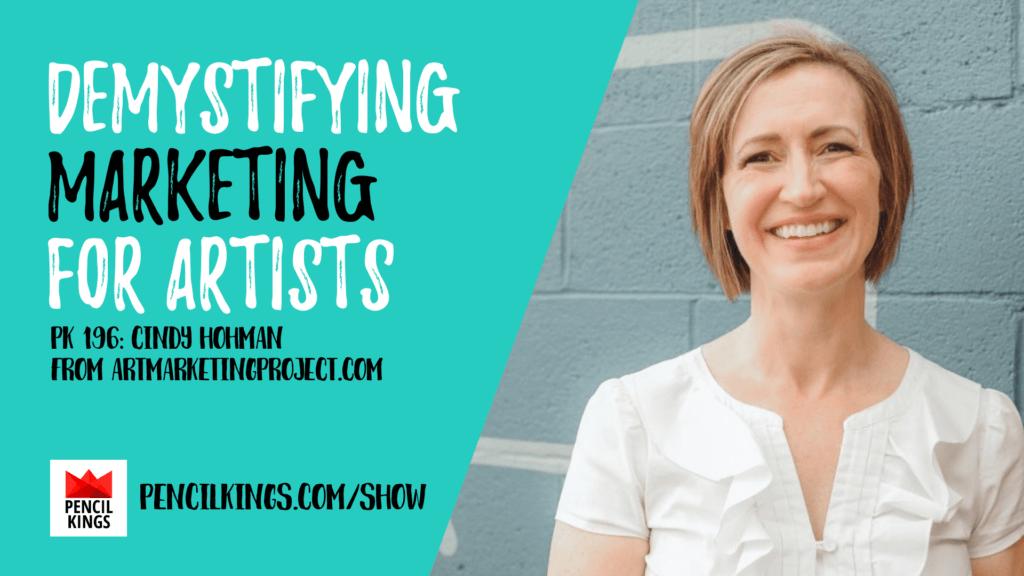PK 196: Marketing for Artists with Cindy Hohman 2 196 ArtMarketingProject 1920x1080 1