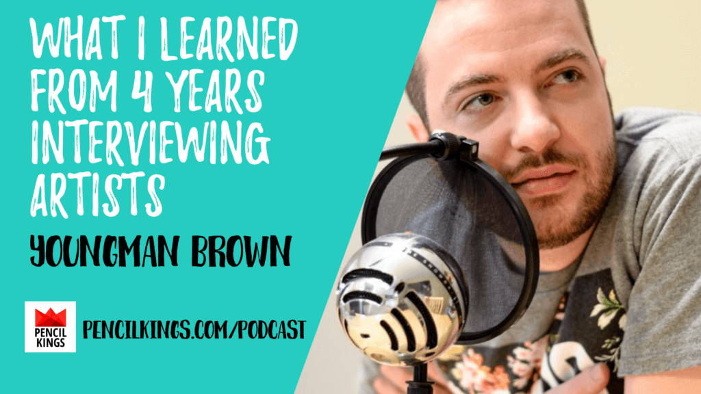 youngman brown of your creative push on pencil kings podcast