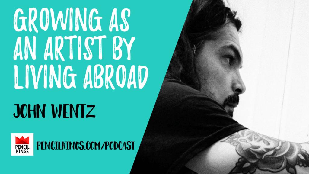PK 208: Growing As An Artist By Living Abroad 6 John Wentz 1920x1080