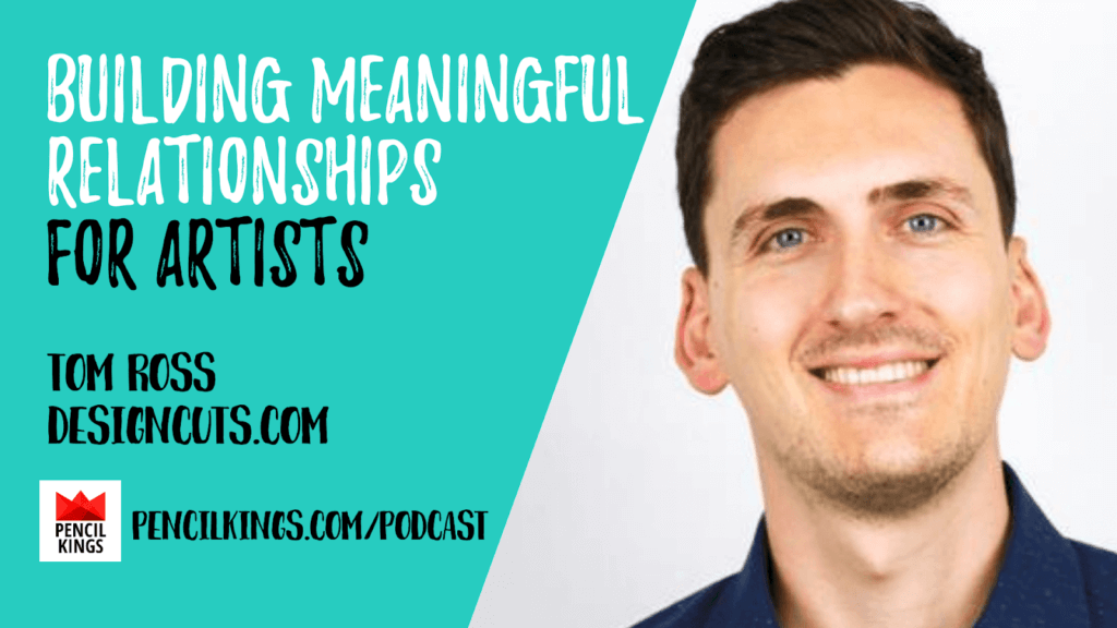 PK 212: Building Meaningful Relationships For Artists 6 Tom Ross 1920x1080 1