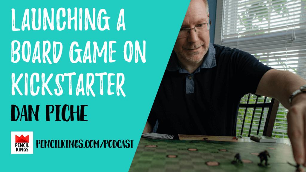 PK 243: Launching A Board Game on Kickstarter 1 Dan Piche Launching a Board Game on Kickstarter 1920x1080 1
